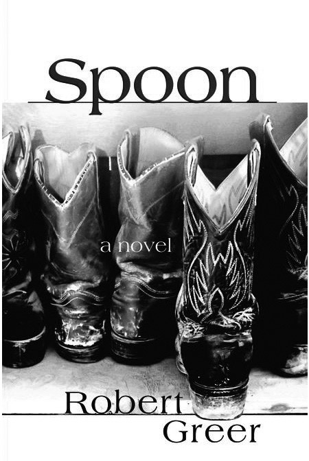 """""""Spoon"""" by Robert Greer, c.2009, Fulcrum Books, $24.95 / $31.95 Canada, 256 pages"""