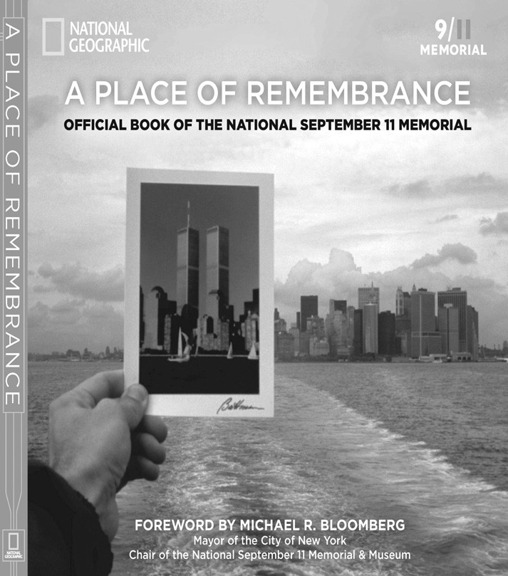 A Place of Remembrance by Allison Blais and Lynn Rasic, foreword by Michael R. Bloomberg